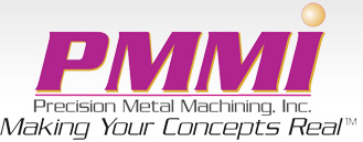 Precision Metal Machining, Inc. - Making Your Concepts Real